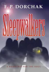 Sleepwalkers (© 2001, F. P. Dorchak, AuthorHouse)