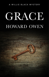 Grace, By Howard Owen. Release Date October 2016, from The Permanent Press