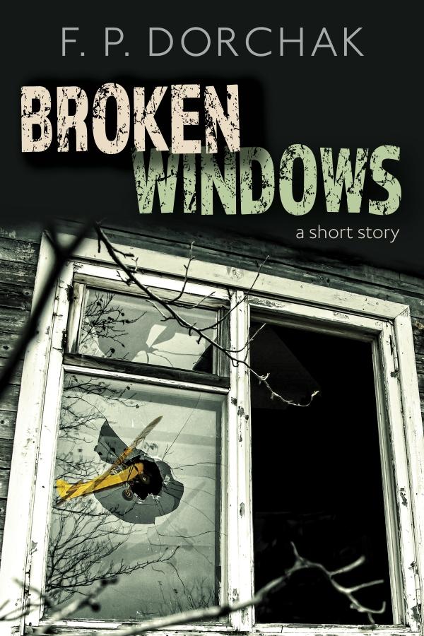 """Broken Windows"" Short Story Cover (© F. P. Dorchak and Lon Kirschner, 2016)"