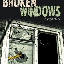 """Broken Windows"" Short Story Cover (© F. P. Dorchak and Lon Kirschner, 2016)"