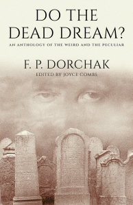 Do The Dead Dream? (© 2017, F. P. Dorchak and Lon Kirschner)