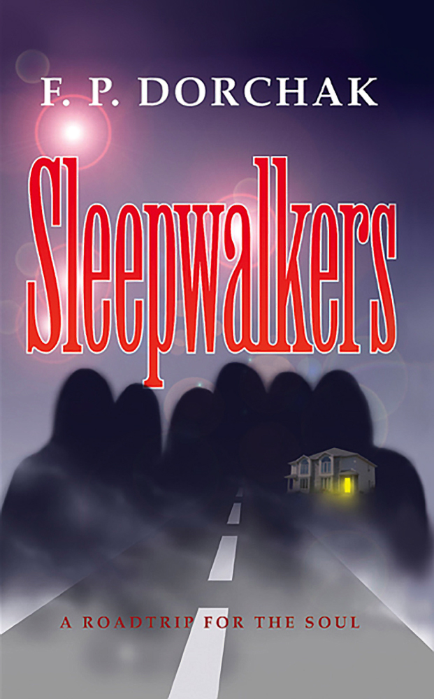 Sleepwalkers: A Road Trip for the Soul (© 2001 F. P. Dorchak)